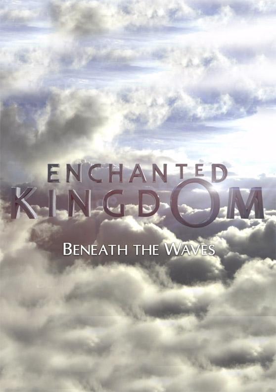 010 – Enchanted Kingdom 3D