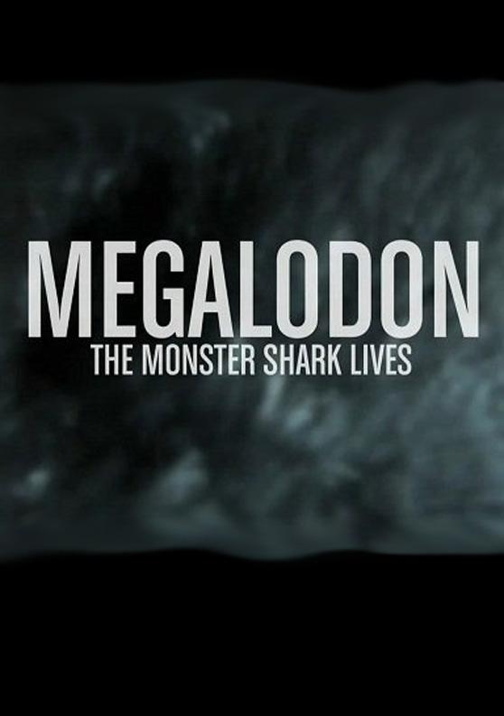 160 MEGALODON The Monster Shark Lives
